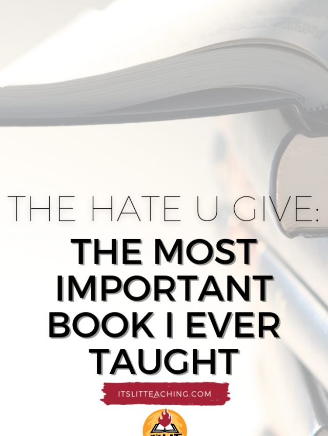 "Pinterest pin for blog post from It's Lit Teaching: ""The Hate U Give: The Most Important Book I Ever Taught"""