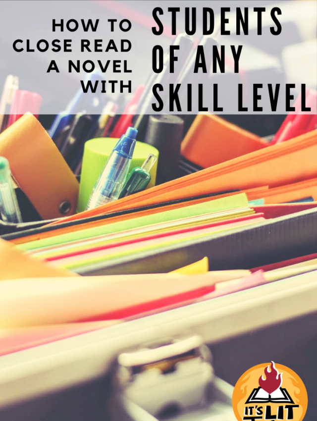 How to Close Read A Novel with Students of Any Skill Level Pinterest Pin