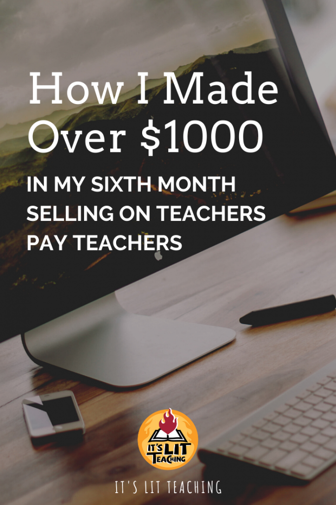 Pinterest pin for blog post: How I Made Over $1000 in my Sixth Month Selling on Teachers Pay Teachers