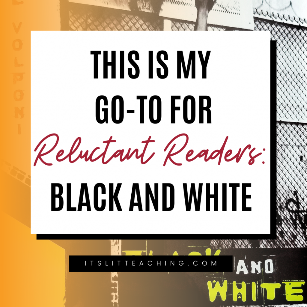 This Is My Go-To For Reluctant Readers: Black and White