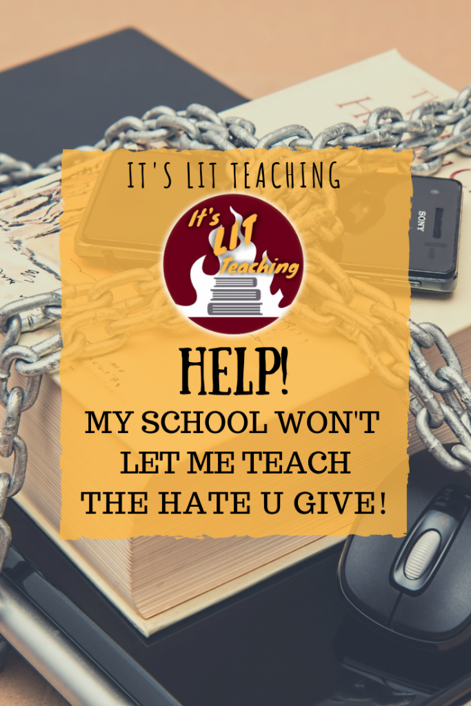 "Pinterest Pin for ""Help!! My School Won't Let Me Teach The Hate U Give!"""