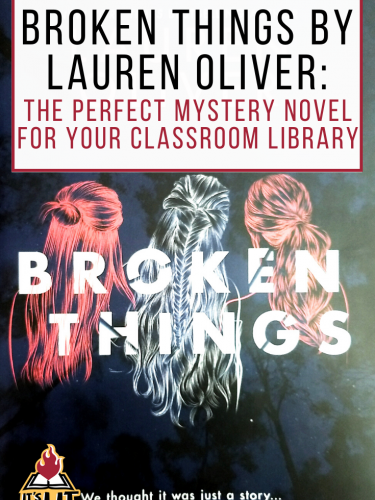 Broken Things by Lauren Oliver: The Perfect Mystery Novel for Your Classroom Library