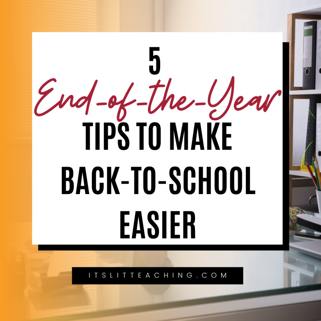 5 End-of-the-School-Year Tips to Make Back-to-School Teaching Easier