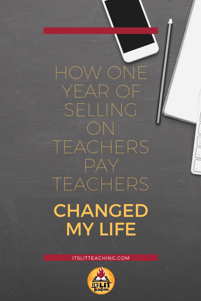 "Pinterest pin for blog post: ""How One Year of Selling on Teachers Pay Teachers Changed My Life"""