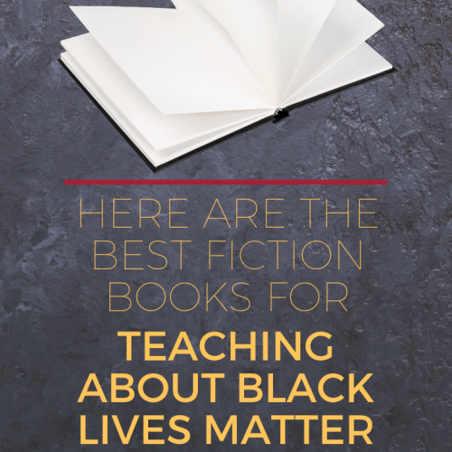 "Pinterest pin for blog post: ""Here are the Best Fiction Books for Teaching about Black Lives Matter"""