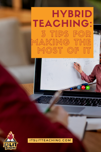 """Pinterest pin for blog post: """"Hybrid Teaching: 3 Tips for Making the Most of It"""""""