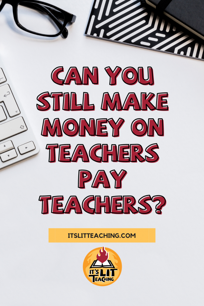 "Pinterest pin for blog post: ""Can You Still Make Money on Teachers Pay Teachers?"""