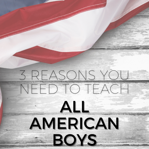 "Pinterest image for blog post: ""3 Reasons Why You Need to Teach All American Boys"""