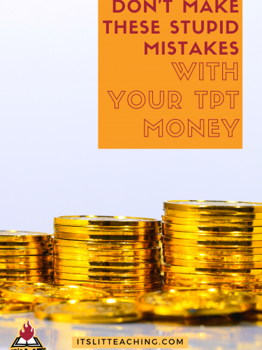 Don't Make These Stupid Mistakes with Your TPT Money!