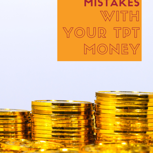 Pinterest Pin: Don't Make These Stupid Mistakes With Your TPT Money