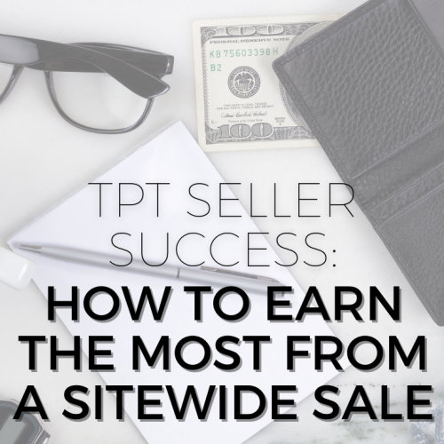 "Pinterest pin for It's Lit Teaching blog post: ""TPT Seller Success: How to Earn the Most from a Sitewide Sale"""