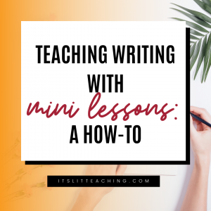 Teaching Writing with Mini Lessons: A How-to