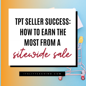 TPT Seller Success: How to Earn the Most from a Sitewide Sale