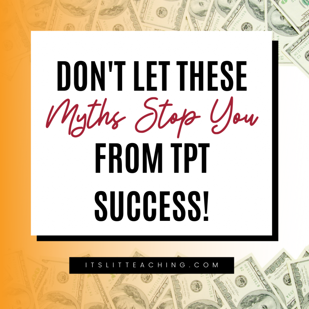 Don't Let These Myths Stop You From TpT Success