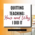 Quitting Teaching: How and Why I Did It