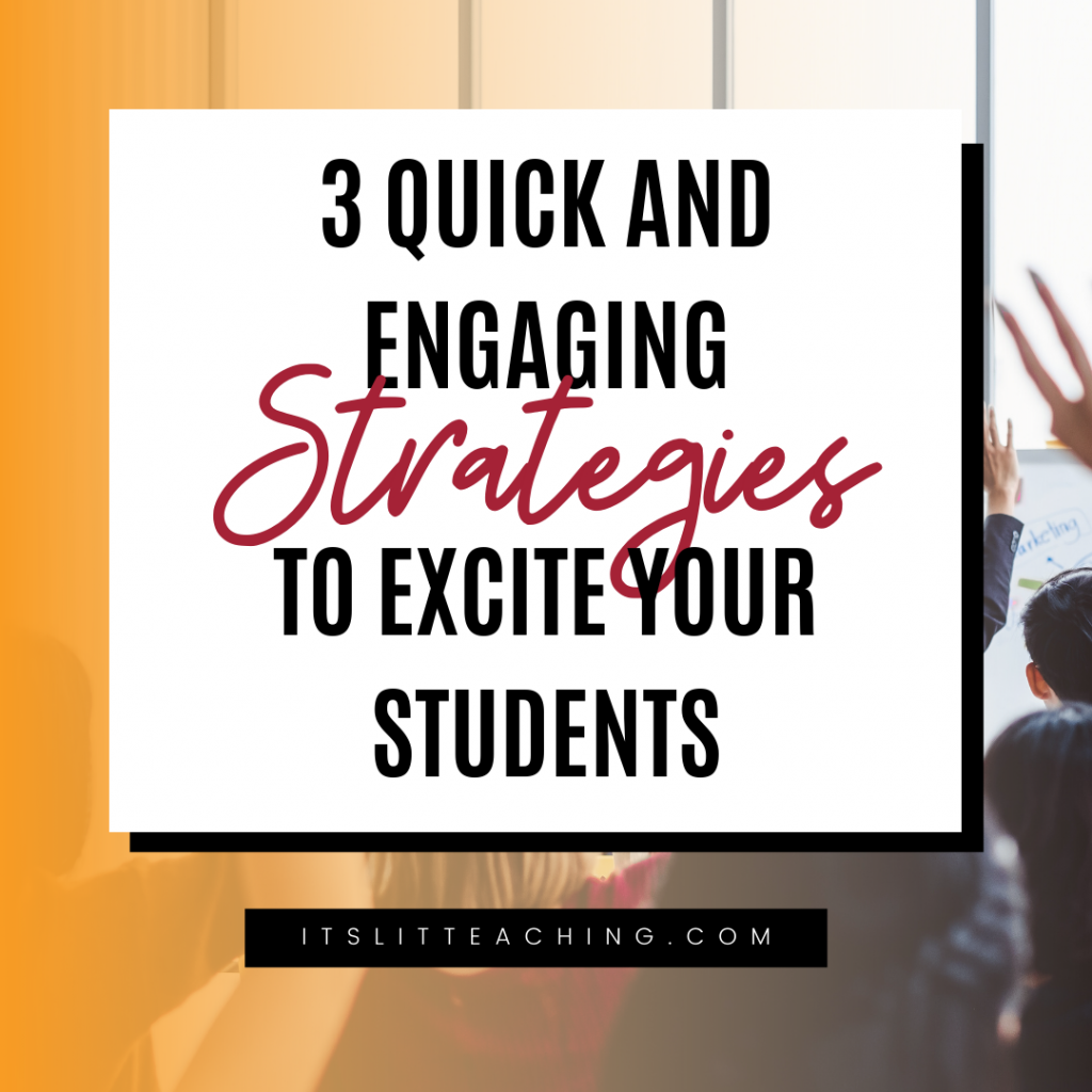 3 Quick and Engaging Strategies to Excite Your Students