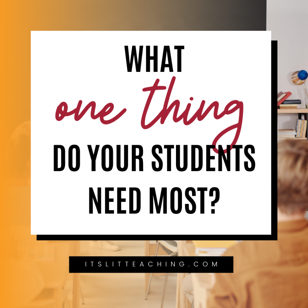 What One Thing Do Your Students Need the Most?