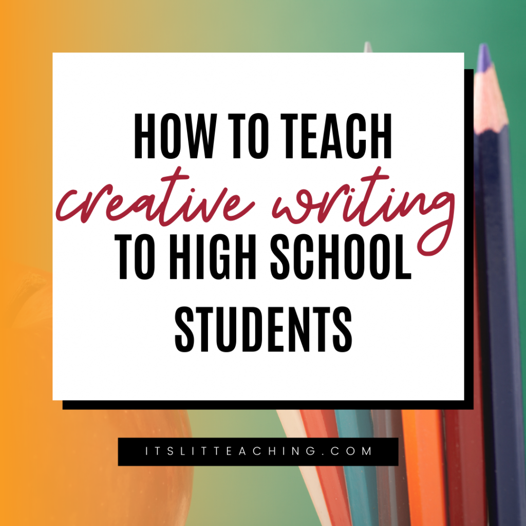 How to Teach Creative Writing to High School Students